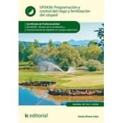 Programación y control del riego y fertilización del césped. AGAJ0308 - Gestión de la instalación y mantenimiento de céspedes en campos