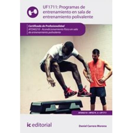 Programas de entrenamiento en sala de entrenamiento polivalente. AFDA0210 - Acondicionamiento físico en la sala de entrenamiento polivalente