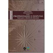 Propriedades e Disputas: Fontes Para a História do Oitocentos