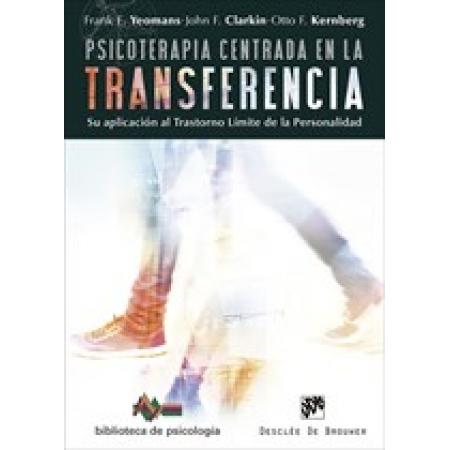 Psicoterapia centrada en la transferencia. Su aplicación al trastorno límite de la personalidad