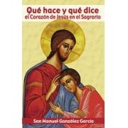 Qué hace y qué dice el Corazón de Jesús en el Sagrario