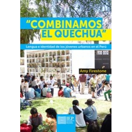 Quechua and Spanish in the urban Andes: A study on language dynamics and identity construction among Peruvian youth