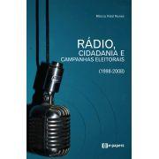 Rádio, Cidadania e Campanhas Eleitorais (1998-2008)