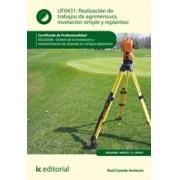 Realización de trabajos de agrimensura, nivelación simple y replanteo. AGAJ0308 - Gestión de la instalación y mantenimiento de céspedes en campos deportivos