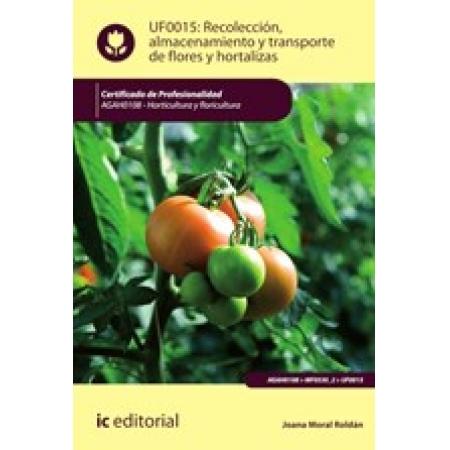 Recolección, almacenamiento y transporte de flores y hortalizas. AGAH0108 - Horticultura y floricultura
