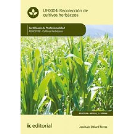 Recolección de cultivos herbáceos. AGAC0108 - Cultivos herbáceos