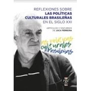 Reflexiones sobre las políticas culturales brasileñas en el siglo XXI