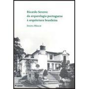 Ricardo Severo: da arqueologia portuguesa à arquitetura brasileira