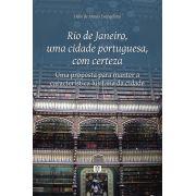 Rio de Janeiro, uma cidade portuguesa com certeza: Uma proposta para manter a característica lusitana da cidade