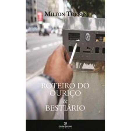 ROTEIRO DO OURIÇO & BESTIÁRIO