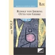 Rudolf von Ihering & Otto von Gierke