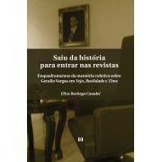 Saiu da história para entrar nas revistas: Enquadramentos da memória coletiva sobre Getúlio Vargas em Veja, Realidade e Time