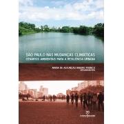 São Paulo nas mudanças climáticas: cenários ambientais para a resiliência urbana