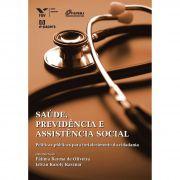Saúde, Previdência e Assistência Social 6: Políticas públicas para fortalecimento da cidadania