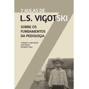 Sete aulas de L.S. Vigotski sobre os fundamentos da Pedologia