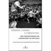 Sóbrios, Firmes, e Convictos: Uma Etnocartografia dos Straightedges em São Paulo