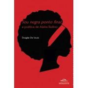 Sou negra ponto final: a poética de Alzira Rufino