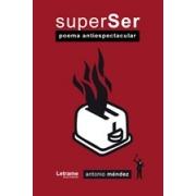 SuperSer. Poema antiespectacular