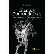 Talento e Oportunidades: Uma Introdução à Gerência Evolutiva