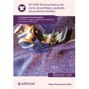 Técnicas básicas de corte, ensamblado y acabado de productos textiles. TCPF0109 - Arreglos y adaptaciones de prendas y artículos de textil y piel