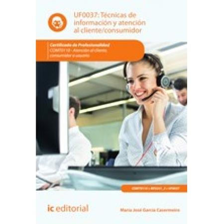 Técnicas de información y atención al cliente/consumidor. COMT0110 - Atención al cliente, consumidor o usuario