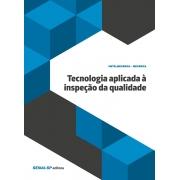 TECNOLOGIA APLICADA À INSPEÇÃO DA QUALIDADE