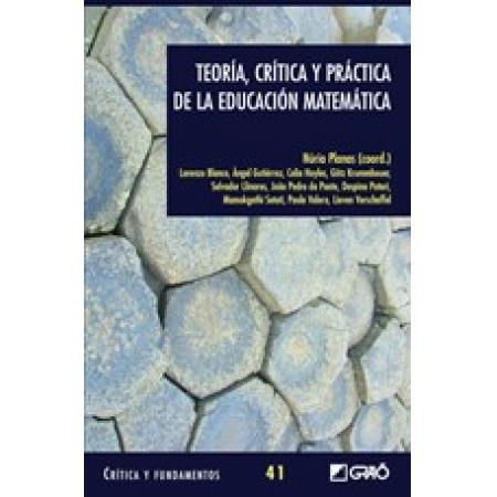Teoría, crítica y práctica de la educación matemática