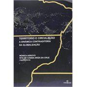 Território e Circulação: A Dinâmica Contraditória da Globalização