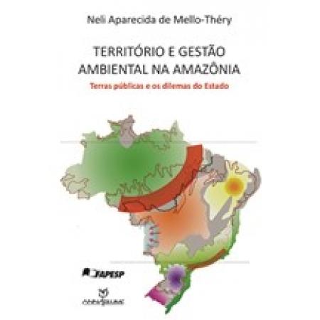 Território e gestão ambiental na Amazônia - Terras públicas e os dilemas do Estado