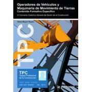 TPC - Operadores de vehículos y maquinaria de movimiento de tierras. Contenido Formativo Específico
