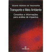 Transporte e Meio Ambiente: Conceitos e Informações para Análise de Impactos
