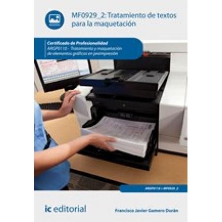 Tratamiento de textos para la maquetación. ARGP0110 - Tratamiento y maquetación de elementos gráficos en preimpresión