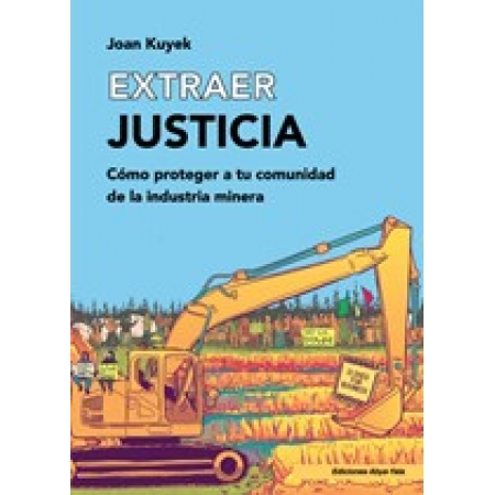 Unearthing Justice: How to Proyect Your Community from the MiningIndustry