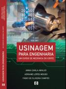 Usinagem para Engenharia: Um curso de mecânica do corte