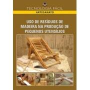 USO DE RESÍDUOS DE MADEIRA NA PRODUÇÃO DE PEQUENOS UTENSÍLIOS