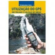 UTILIZAÇÃO DO GPS (EM TRILHAS E CÁLCULO DE ÁREAS)