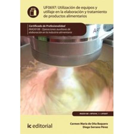 Utilización de equipos y utillaje en la elaboración y tratamiento de productos alimentarios. INAD0108 - Operaciones auxiliares de elaboración en la industria alimentaria