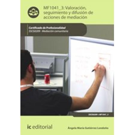 Valoración, seguimiento, y difusión de acciones de mediación. SSCG0209 - Mediación comunitaria