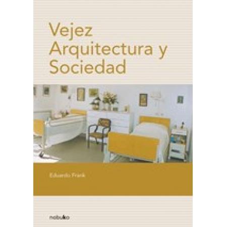 Vejez, Arquitectura y Sociedad