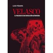 Velasco, el fracaso de una revolución autoritaria