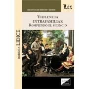 Violencia intrafamiliar. Rompiendo el