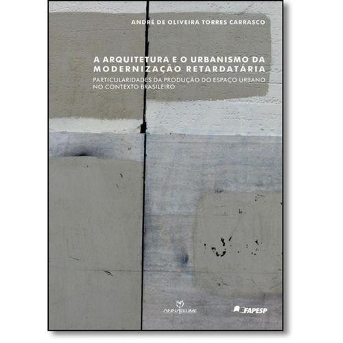 A Arquitetura e o urbanismo da modernização retardatária