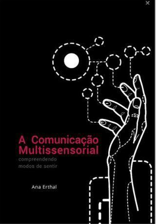 A Comunicação Multissensorial: Compreendendo modos de sentir