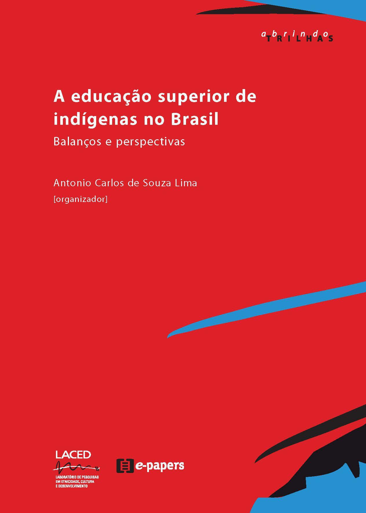 A educação superior de indígenas no Brasil: Balanços e perspectivas