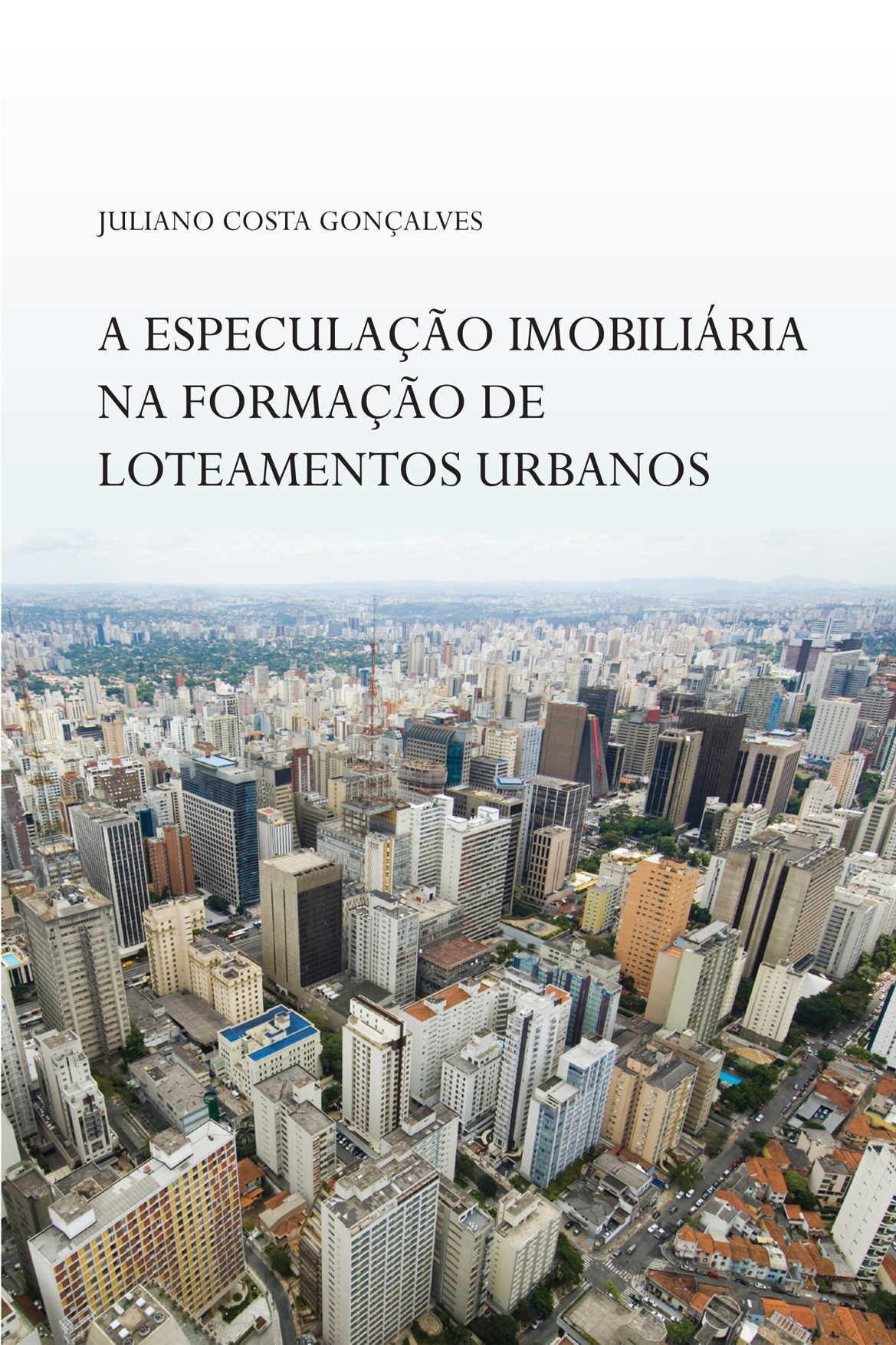 A especulação imobiliária na formação de loteamentos urbanos: um estudo de caso