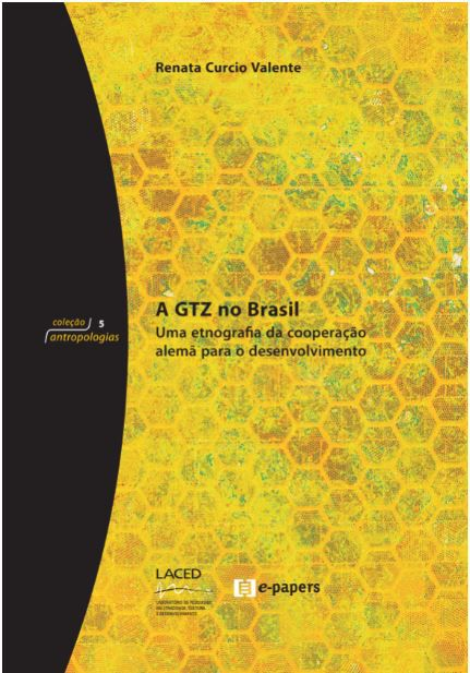 A GTZ no Brasil: Uma etnografia da cooperação  alemã para o desenvolvimento