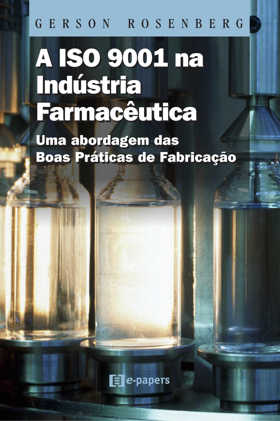 A ISO 9001 na Indústria Farmacêutica: Uma abordagem das Boas Práticas de Fabricação