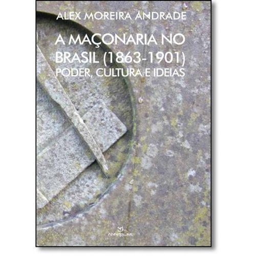 A MAÇONARIA NO BRASIL (1863-1901): PODER, CULTURA E IDEIAS