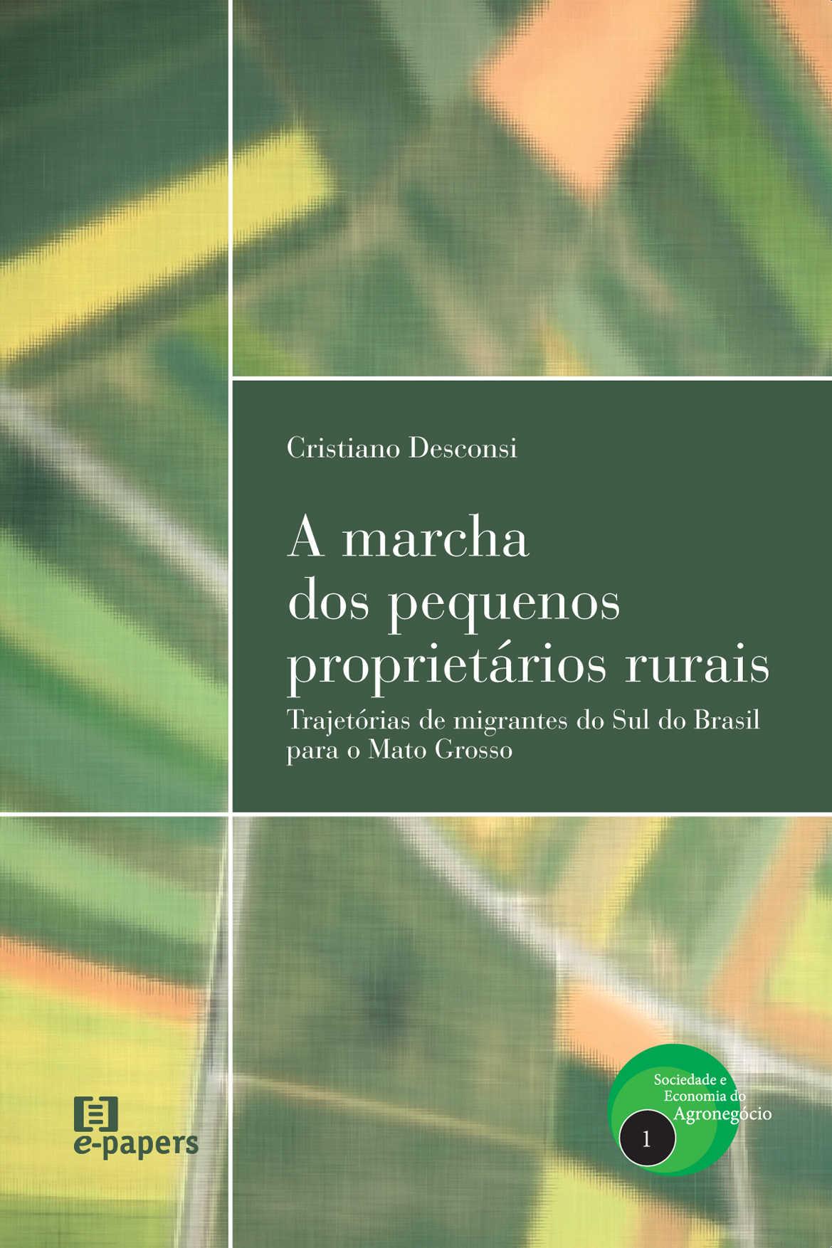 A marcha dos pequenos proprietários rurais: Trajetórias de migrantes do Sul do Brasil para o Mato Grosso