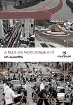 A REDE DA MOBILIDADE A PÉ